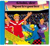 Globi der Sportreporter CD