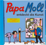 Papa Moll entdeckt die Kunst CD