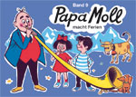 Papa Moll macht Ferien